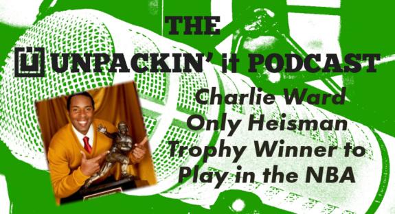 Charlie Ward Podcast - UNPACKIN' it Ministries